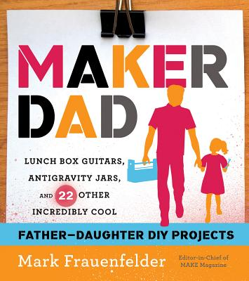 Maker Dad By Frauenfelder, Mark